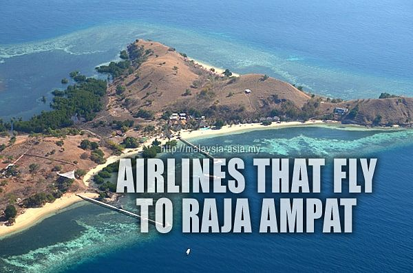 What are the Airlines that fly to Raja Ampat